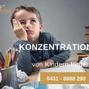 Konzentration von Kindern fördern